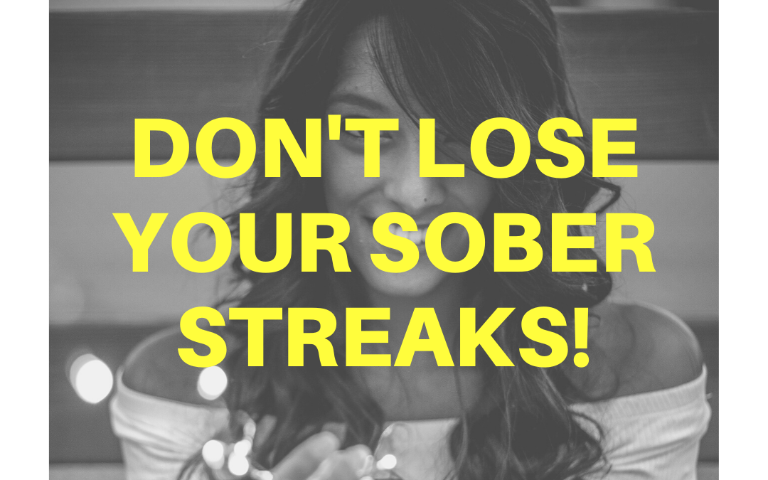 Don't lose your 'sober streaks!'