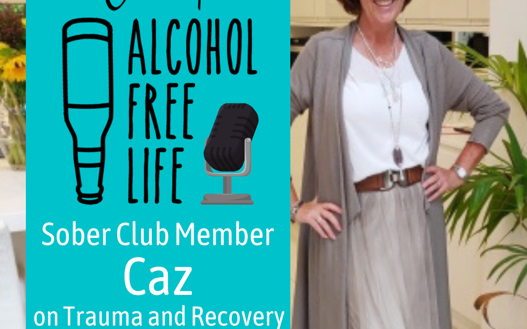 One Mothers Story …Alcohol Free podcast with Caz Stuart