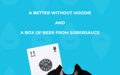Win a Better Without hoodie and box of beers from Sobersauce!
